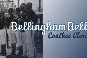 Bellingham Bells to Host Free Coaches Clinic